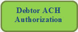 Rounded Rectangle: Debtor ACH Authorization Form